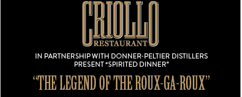 Criollo Restaurant New Orleans Rou-Ga-Roux Spirited Dinner