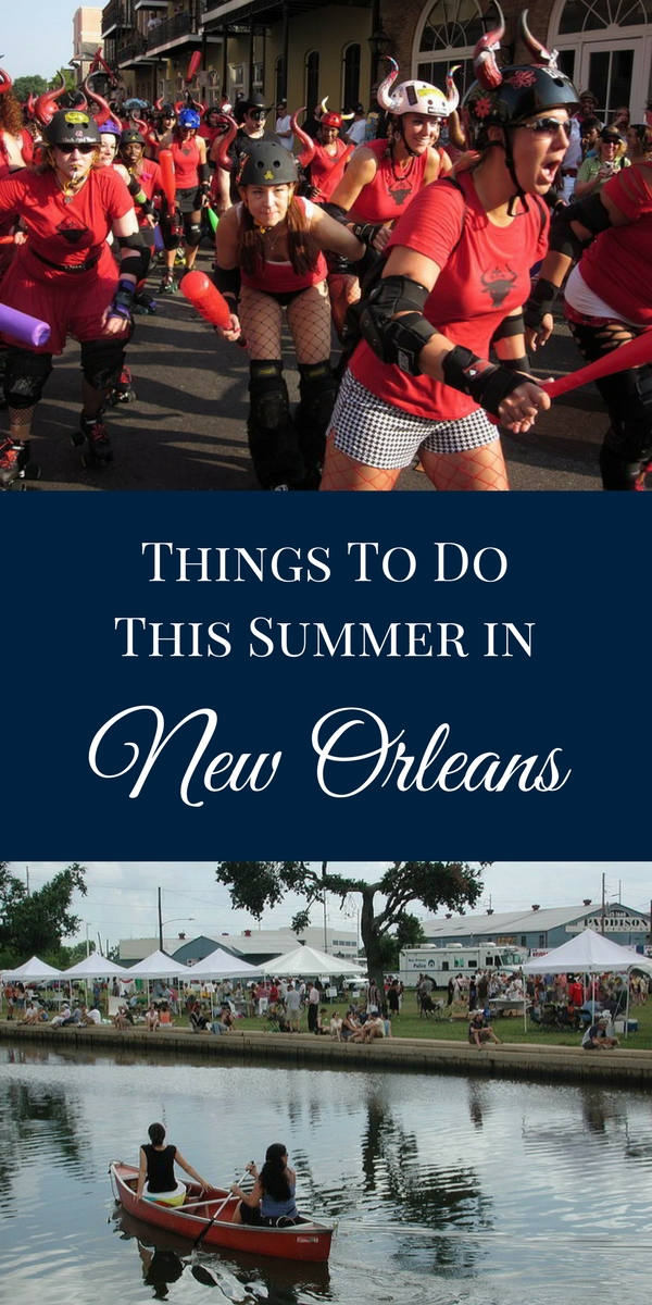 Don 39 t miss these summer events in new orleans for Must do things in new orleans